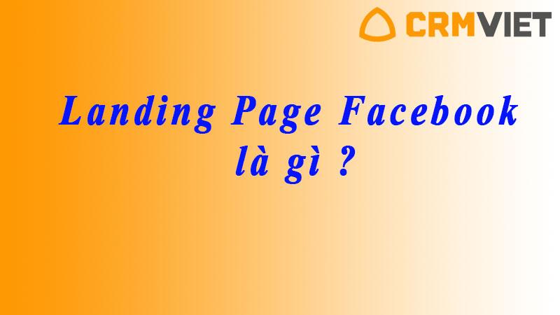 Landing page facebook là gì