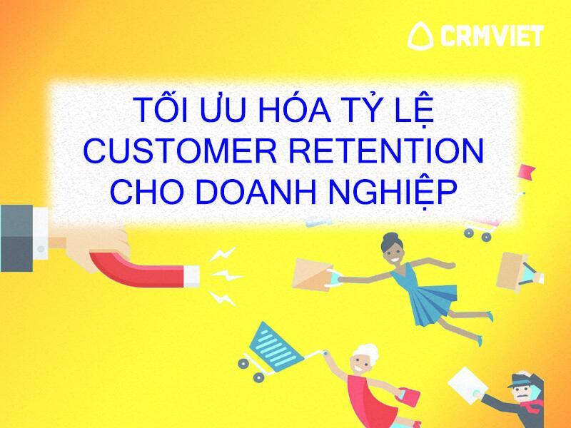 CrmViet - Customer retenstion là gì - Bí quyết giữ chân khách hàng hiệu quả